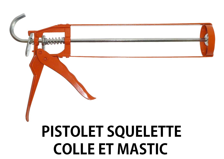 Pistolet squelette colle et mastic - Pistolet a mastic ...